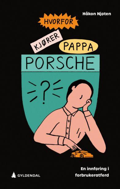 Hvorfor kjører pappa Porsche?