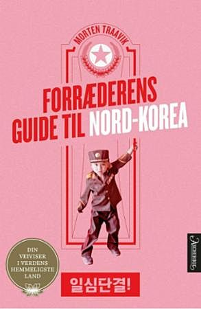 Forræderens guide til Nord-Korea