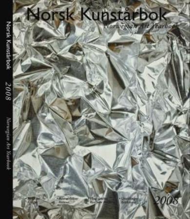 Norsk kunstårbok 2008 = Norwegian art yearbook 2008