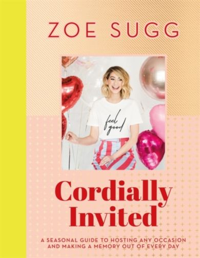 Cordially Invited: A seasonal guide to celebrations and hosting, perfect for festive planning, craft