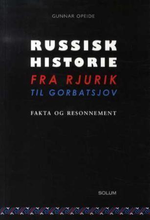 Russisk historie fra Rjurik til Gorbatsjov