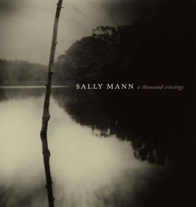 Sally Mann. A Thousand Crossings