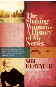 The shaking woman, or A history of my nerves