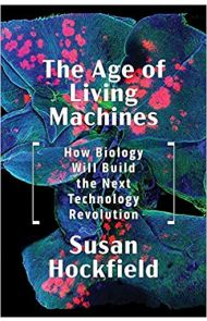 The age of living machines