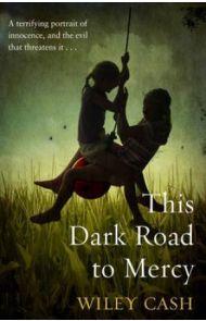The dark road to mercy