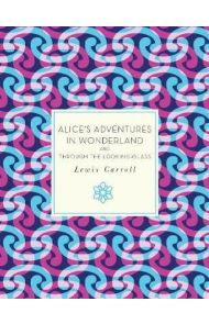 Alice`s adventures in  wonderland ; Through the looking glass