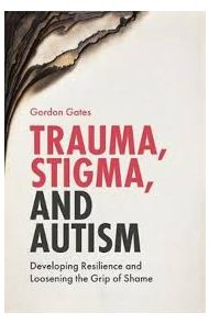 Trauma, stigma amd autism