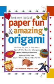 Best ever book of paper fun and amazing origami