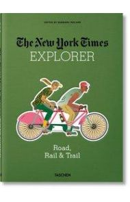 Road, Rail & Trail. The New York Times Explorer