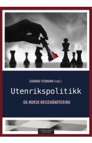 Utenrikspolitikk og norsk krisehåndtering