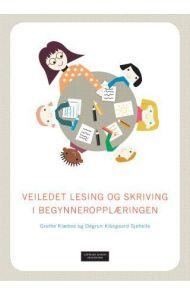 Veiledet lesing og skriving i begynneropplæringen