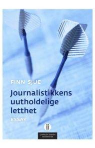 Journalistikkens uutholdelige letthet