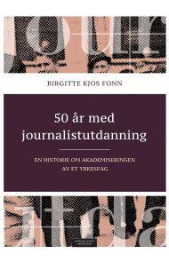 50 år med journalistutdanning