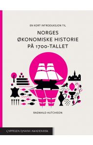 En kort introduksjon til Norges økonomiske historie på 1700-tallet