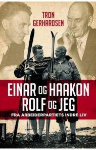 Einar og Haakon, Rolf og jeg