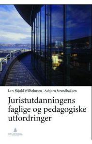 Juristutdanningens faglige og pedagogiske utfordringer