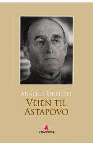 Veien til Astapovo
