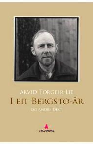 I eit Bergsto-år og andre dikt