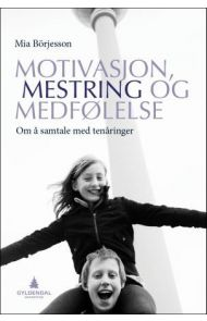 Motivasjon, mestring og medfølelse