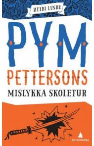 Pym Pettersons mislykka skoletur