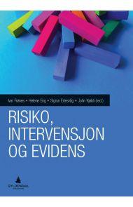 Risiko, intervensjon og evidens