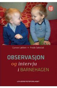 Observasjon og intervju i barnehagen