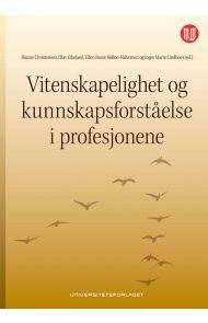 Vitenskapelighet og kunnskapsforståelse i profesjonene