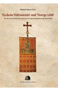 'Ecclesia Nidrosiensis' and 'Noregs veldi