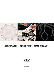 Áigemátki = Tidsreise = Time travel