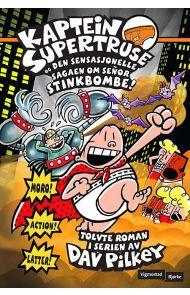 Kaptein Supertruse og den sensasjonelle sagaen om señor Stinkbombe!