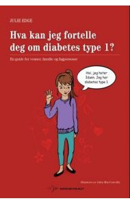 Hva kan jeg fortelle deg om diabetes type 1?