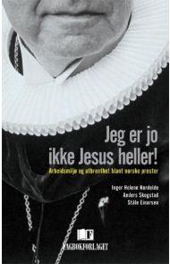 Jeg er jo ikke Jesus heller!