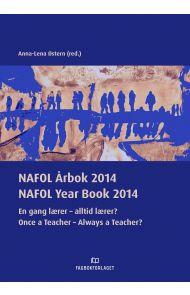 NAFOL årbok 2014 = NAFOL year book 2014 : once a teacher - always a teacher?