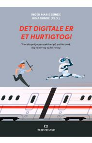 Det digitale er et hurtigtog!
