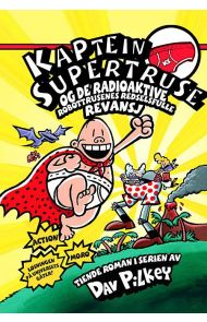 Kaptein Supertruse og de radioaktive robottrusenes