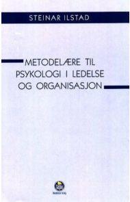 Metodelære til psykologi i ledelse og organisasjon