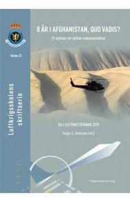 8 år i Afghanistan, quo vadis?