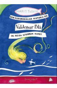 Den forunderlige historia om Valdemar Blå og reisa gjennom havet