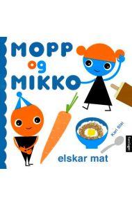 Mopp og Mikko elskar mat