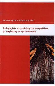 Pedagogiske og psykologiske perspektiver på opplæring av synshemmede