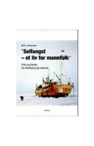 Selfangst - et liv for mannfolk