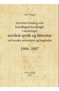 Annotert katalog over hovedfagsavhandlinger i studiefaget nordisk språk og litteratur ved norske uni