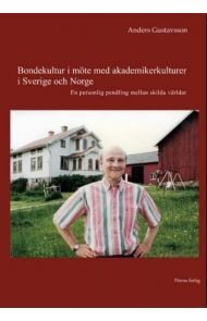Bondekultur i möte med akademikerkulturer i Sverige och Norge
