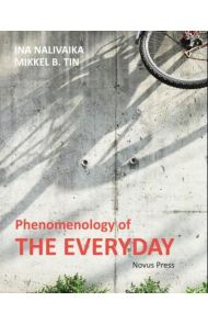 Phenomenology of the everyday