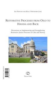 Restorative processes from Oslo to Havana and back = Los procesos restaurativos en Oslo y la Habana
