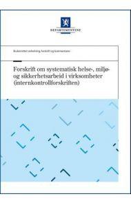 Forskrift om systematisk helse-, miljø- og sikkerhetsarbeid i virksomheter (internkontrollforskrifte
