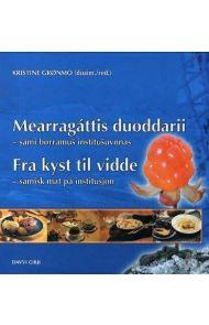Mearragáttis duoddarii = Fra kyst til vidde : samisk mat på institusjon