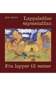 Lappalaccas sápmelazzan = Fra lapper til samer