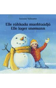 Elle ráhkada muohtaádjá = Elle lager snømann