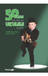 50 flere lette låter for ukulele og gitar